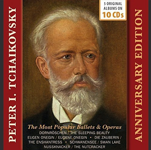 Tchaikovsky , Peter - The Most Popular Ballets & Operas (Anniversary Edition)