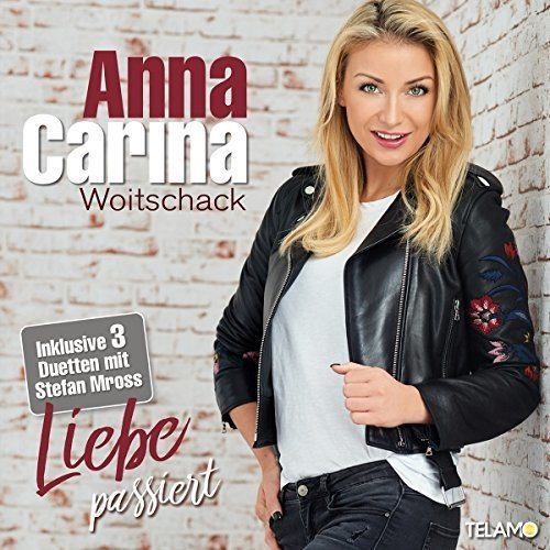 Woitschack , Anna Carina - Liebe passiert