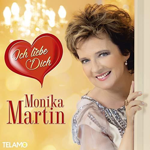 Martin , Monika - Ich liebe Dich