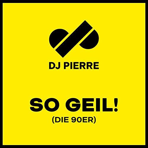 DJ Pierre - So geil! (Die 90er)