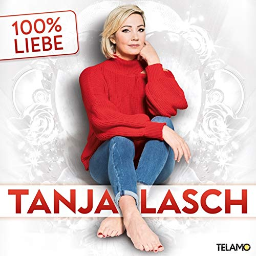 Lasch , Tanja - 100% Liebe