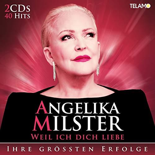 Milster , Angelika - Weil ich dich liebe - Ihre grössten Erfolge