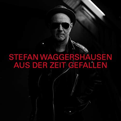 Waggershausen , Stefan - Aus er Zeit gefallen