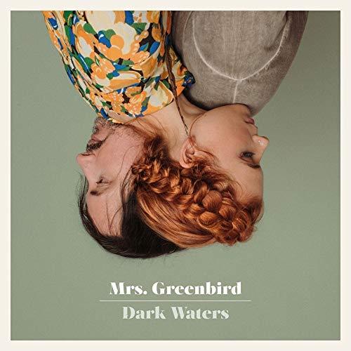 Mrs. Greenbird - Dark Waters