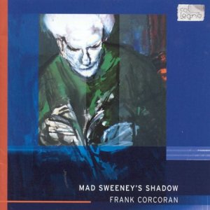 Corcoran , Frank - Mad Sweeney's Shadow