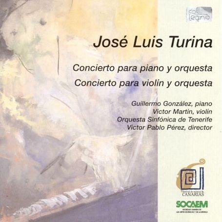Turina , Jose Luis - Konzert für Klavier und Orchester / Konzert für Violine und Orchester (Gonzalez, Martin, Perez)