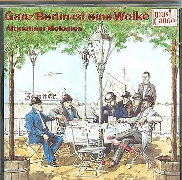 Korth , Manfred - Ganz Berlin ist eine Wolke - Altberliner Melodien