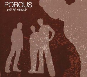 Porous - Day my friend