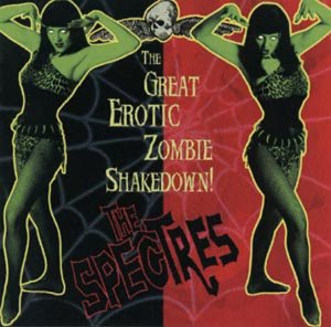 Spectres , The - The Great Erotic Zombie Shakedown!