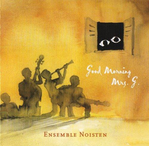 Ensemble Noisten - Good morning Mrs. G.