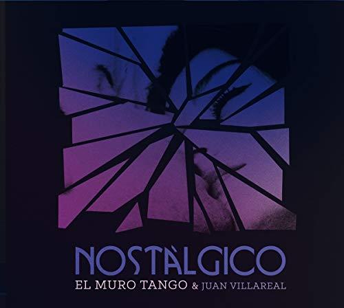 Muro Tango , El & Villareal , Juan - Nostalgico