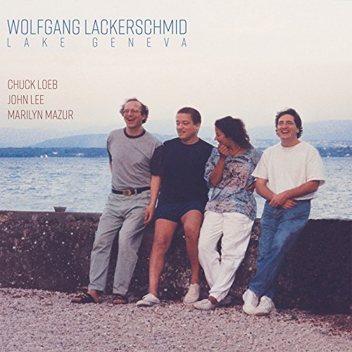 Lackerschmid , Wolfgang - Lake Genova (With Chuck Loeb, John Lee & Marilyn Mazur)