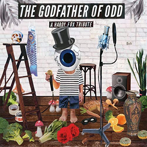 Sampler - The Godfather Of Odd - A Hardy Fox Tribute