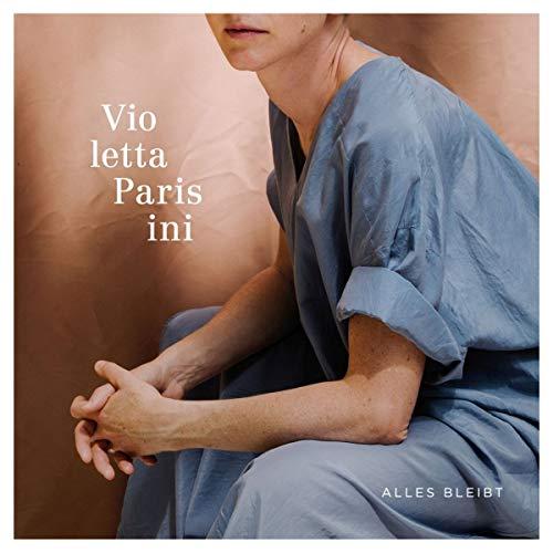 Parisini , Violetta - Alles bleibt