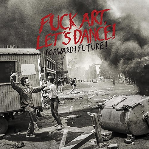 Fuck Art, Let's Dance! - Forward! Future! (Vinyl)