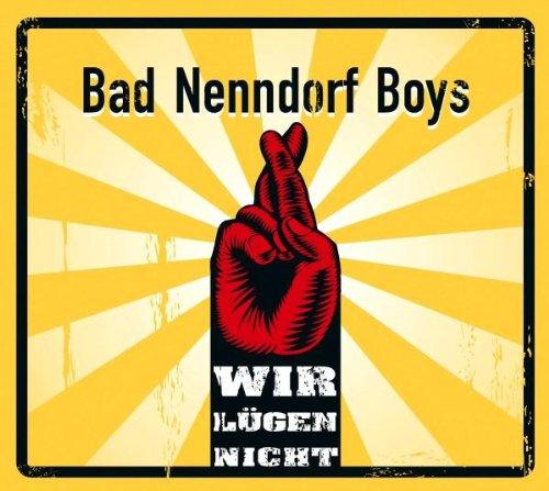 Bad Nenndorf Boys - Wir lügen nicht