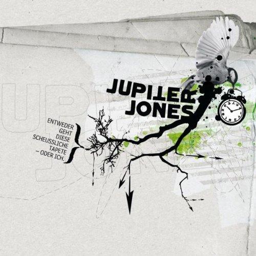 Jupiter Jones - Entweder geht diese scheussliche Tapete - oder ich.