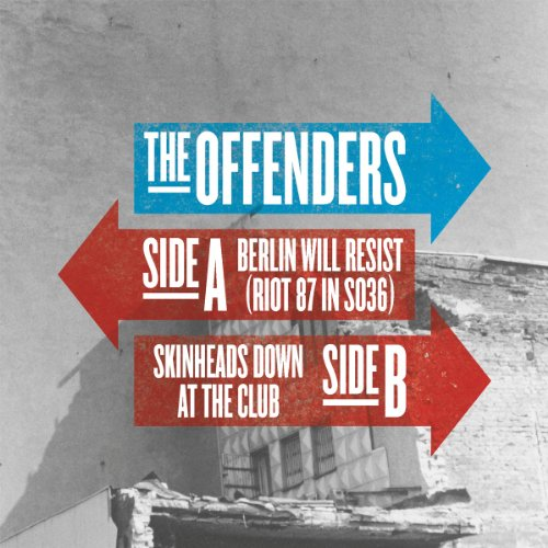 Offenders , The - Berlin Will Resist (Riot 87 In SO36) / Skinheads Down At The Club (7'') (Maxi) (Vinyl)