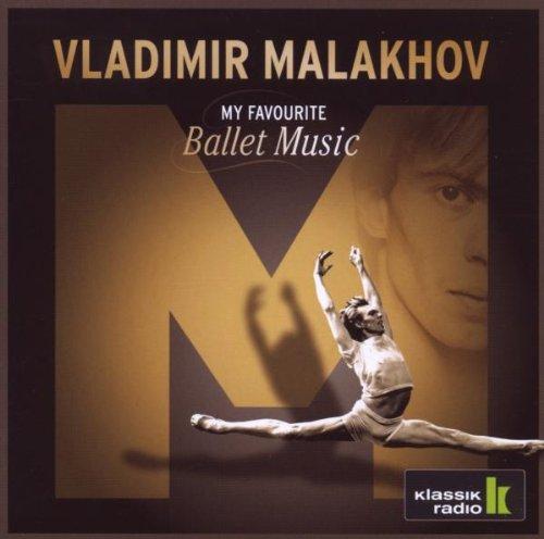 Malakhov , Vladimir - My Favourite Ballet Music