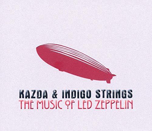 Kazda & Indigo Strings - The Music Of Led Zeppelin