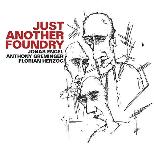 Engel , Jonas & Greminger , Anthony & Herzog , Florian - Just Another Foundry
