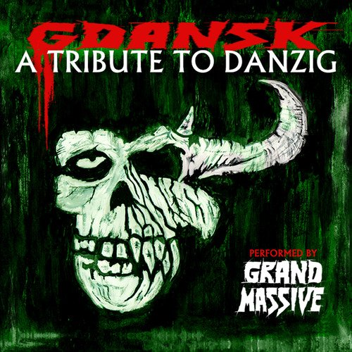 Grand Massive - Gdansk - A Tribute To Danzig