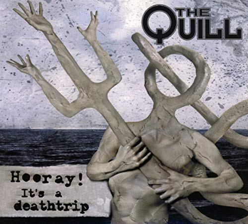 Quill , The - Hooray! It's A Deathtrip