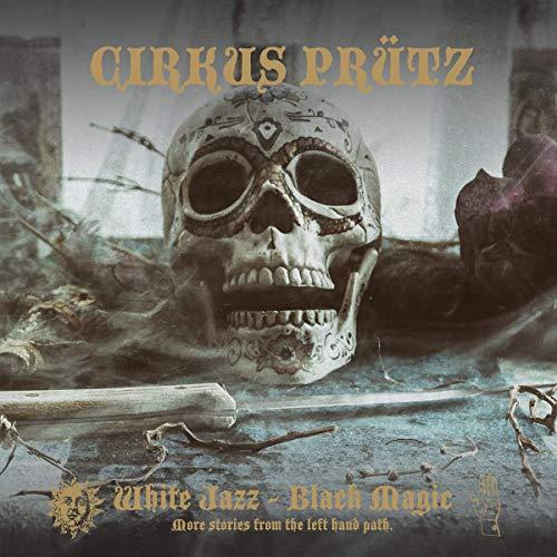 Cirkus Prütz - White Jazz - Black Magic