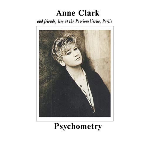 Clark , Anne - Psychometry - Live at the Passionskirche, Berlin