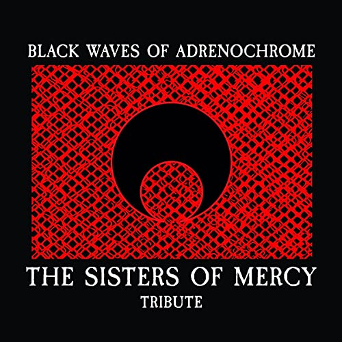 Sampler - Black Waves Of Adrenochrome: The Sisters Of Mercy Tribute