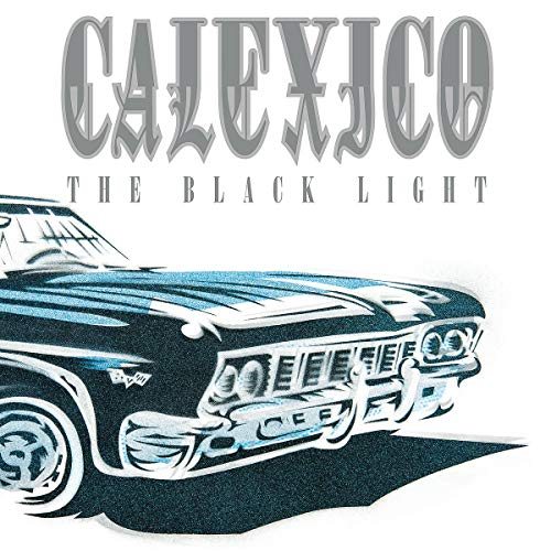 Calexico - The Black Light (Limited 20 Anniversary Edition)