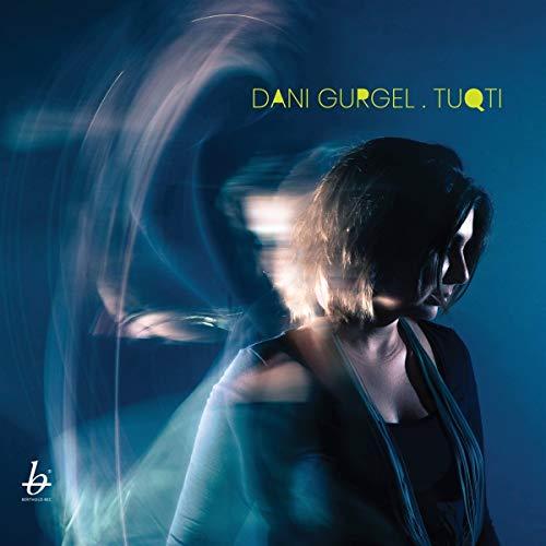 Gurgel , Dani - Tuqti
