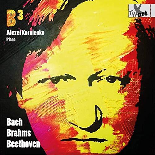 Kornienko , Alexei - B³: Bach Brahms Beethoven