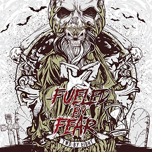 Fueled By Fear - Two By Eight