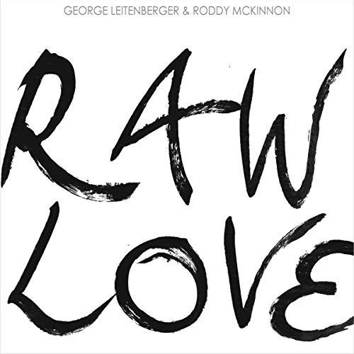 Leitenberger , George & McKinnon , Roddy - Raw Love