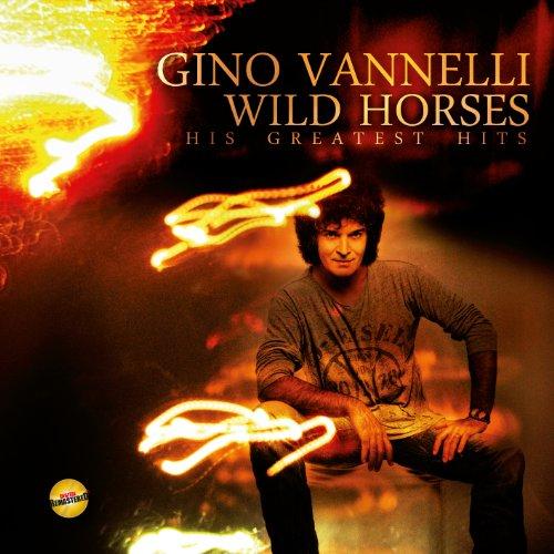 Vannelli , Gino - Wild Horses - His Greatest Hits