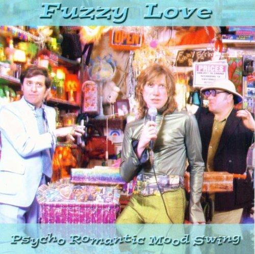 Fuzzy Love - Psycho Romantic Mood Swing