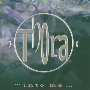 Thora - Into me