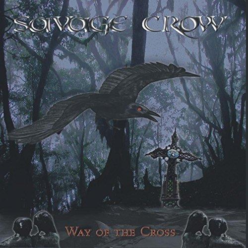 Savage Crow - Way Of The Cross