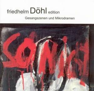 Sampler - Friedhelm Döhl Edition Vol. 5 - Gesangszenen und Mikrodramen