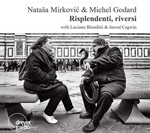 Mirkovic , Natasa & Godard , Michael - Risplendenti, Riversi