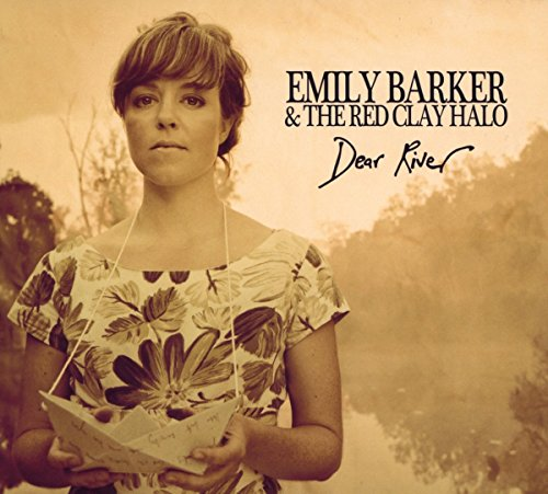 Barker , Emily & The Red Clay Halo - Dear River