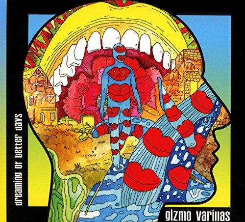 Varillas , Gizmo - Dreaming of Better Days