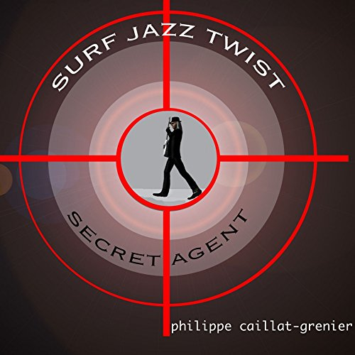 Caillat-Grenier , Philippe - Secret Agent - Surf Jazz Twist