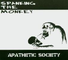 Spanking the Monkey - Apathetic Society
