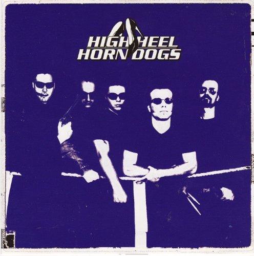Highheel Horndogs - Rollin' Hard