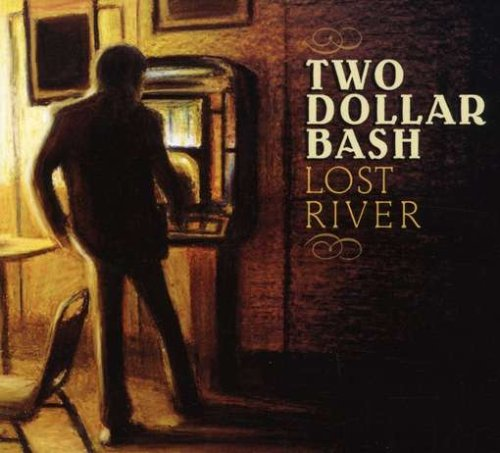 Two Dollar Bash - Lost River (UK-Import)