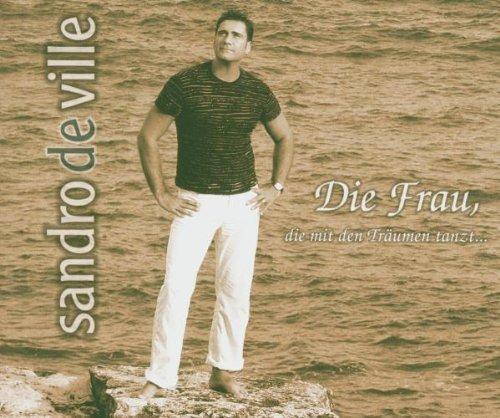 Ville , Sandro de - Die Frau die mit den Träumen tanzt (Maxi)