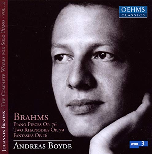 Brahms , Johannes - Piano Pieces, Op. 76 / Two Rhapsodies, Op. 79 / Fantasies, Op. 16 (Boyde)