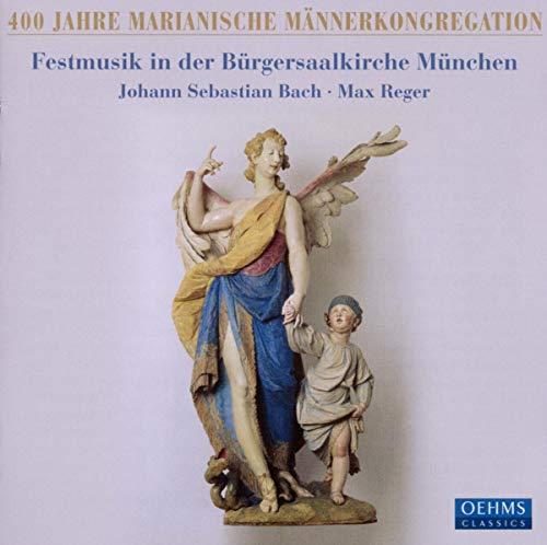 Sampler - Festmusik in der Bürgersaalkirche München von Bach und Reger (400 Jahre Marianische Männerkongregation)